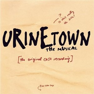 Lyrics Urinetown, Songs Urinetown Lyrics, Urinetown Musical