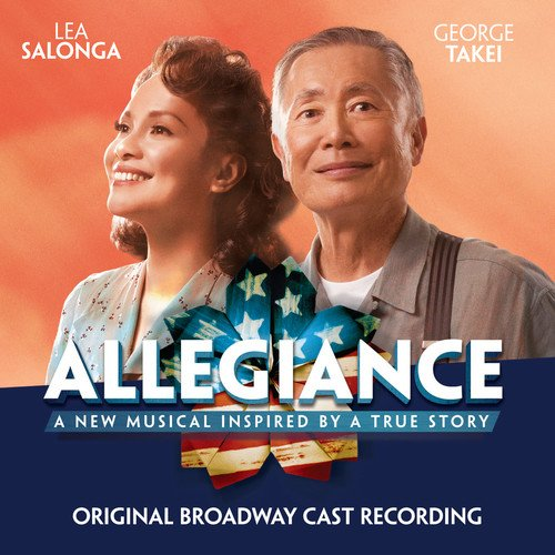 Songs from Broadway musical Allegiance with Lyrics