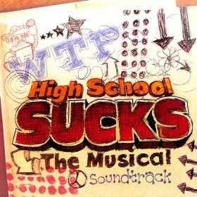 High School Sucks Musical,  High School Sucks Lyrics