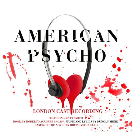 Songs from Broadway musical American Psycho with Lyrics